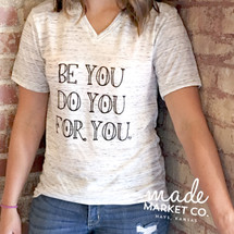 Be You Do You For You Tee