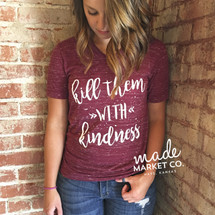 Kill Them with Kindness V-Neck Tee