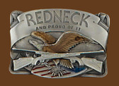 "Redneck & Proud of it belt buckle  3-1/8"" x 2-1/4""  ****** (NOT ME-29)"