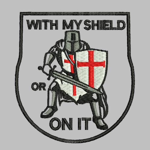 knight templar shield patch:  with my shield or on it.