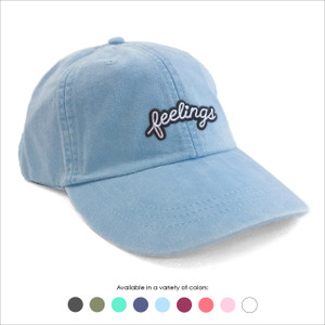 Feelings Baseball Hat - Choose your hat color!
