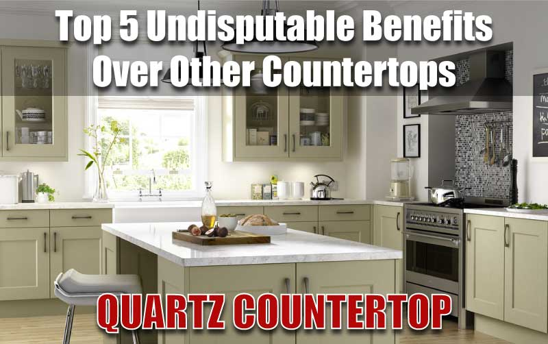 Quartz Countertop Top Five Benefits