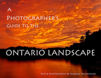 Ontario Landscapes - A Photographers Guide