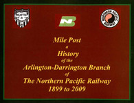 Mile Post a History of the Arlington-Darrington Branch of The NPR 1899 to 2009