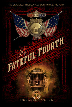 The Fateful Fourth - The Story of America's Worst Trolley Disaster