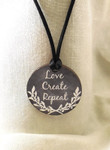 "Necklace Love Create Repeat 1.75"" round on a 28"" satin cording Kelmscott Designs"