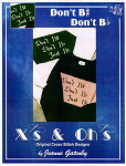 03-1408 Don't Be by Xs And Ohs