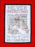 Never Underestimate (w/floss &fabric) 21 x 28 Bobbie G Designs Quilting & Sewing