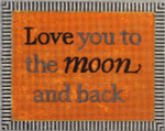 AC823 Love you to the moon... 7x5 1/2 18Mesh Colors of Praise