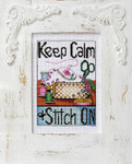 Keep Calm & Stitch On Bobbie G Designs