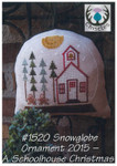 15-2173 THI-1520 Snowglobe Ornament 2015-Schoolhouse Christmas 84 x 84 Thistles