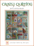 16-1763 Crazy Quilting, Just A LittleCrazy 126w x 158h  CM Designs