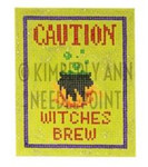 HSS-07 Caution- Witches Brew, Ornament #18 3X4  KIMBERLY ANN NEEDLEPOINT