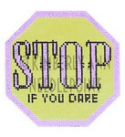 HSS-03 Stop- If you Dare, Ornament #18 3.75X3.75 KIMBERLY ANN NEEDLEPOINT
