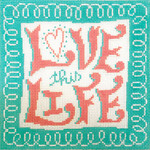 AP2876 Love This Life Alice Peterson  9.5 x 9.5 13 mesh