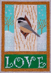 CH407A Love Chicadee 3.5 x 5.25  EyeCandy Needleart