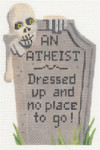 "LL502 Labors Of Love Tombstone "" Atheist "" 18 3.5"" x 5.5"""