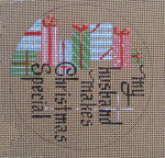 "D-165 My Husband Makes Christmas Special (on brown canvas) 4"" round 18 Mesh Designs By Dee"