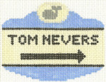 539 Tom Nevers Sign Ornament 2.5 x 3.5 18 Count Silver Needle Designs