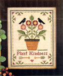 05-1578 Plant Kindness by Little House Needleworks