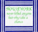 CC719 Housework Never 9X11 13 Mesh Cooper Oaks Designs