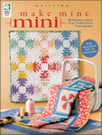 Annie's Make Mine Mini (Quilt) 13 mini quilts