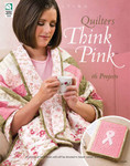 Annie's Quilters Think Pink (Quilt) 16 Projects