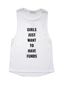 Girls Just Wanna Have Funds Graphic Muscle Tank