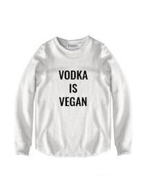Vodka Is Vegan Graphic Raw Edge Sweatshirt