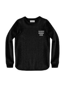 Never Drinking Again Graphic Raw Edge Sweatshirt