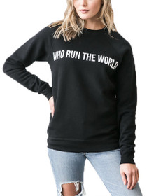 Who Run The World Crew Neck Sweatshirt