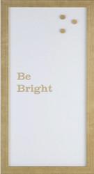 Petal Lane Be Bright Magnet Board