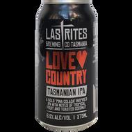Last Rites Love Country Tasmanian IPA