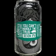 Last Rites You Can't Handle the Trub Devon IPA