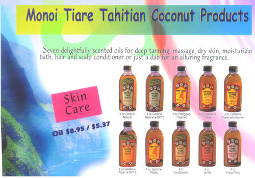"""Seven delightfully scented oils for deep tanning, massage, dry skin, moisturizing, bath, hair and scalp conditioner or just a dab of alluring fragrance. Coconut, Sandal wood Frangi pani, Gardenia, Jasmine Vanilla, Ylang Ylang  PRODUCT INFORMATION :      Monoi Tiare Tahiti Coconut Oil Gardenia is an authentic blend of pure coconut oil delicately scented with fresh Tiare flowers.     Apply on the body for soft skin.     Tiki Tahiti Scented Coconut Oil helps maintain hair strength.     Monoi Tiare Tahiti makes delightfully scented oils for deep tanning, massage, dry skin, moisturizing baths, hair and scalp conditioning, just a dab for an alluring fragrance.     In the native Tahitian language, Monoi (pronounced Mon-oy) translates to """"scented oil.""""     It is a completely natural product which has long been revered  by Polynesians for its skin moisturizing virtues.     Monoi is specific to French Polynesia and is traditionally made from """"tiare"""" (pronounced Tea-a-ray) flowers so asked in the highest grade coconut oil.  USE :      For soft supple skin, use MONOI TIARE TAHITI as a moisturizer and bath oil.     It massages quickly into the skin, smoothing away dryness and leaving behind only a delightful fragrance of island flowers.     MONOI TIARE TAHITI may be used as a conditioner for dry hair.     Pour a small amount into the palm of your hand and massage into the hair.     Shampoo out after 10 or 15 minutes.     The oil will enter the hair and replace the natural oils, giving your hair natural body and sheen.Pure coconut oil is the best product available for use as a dark tanning oil.       Monoi Tiki is pure monoi, it hardens under 68 degrees Fahrenheit.     Heat gently to return to oil.   Coconut (Cocos nucifera) oil, Tiare flower, parfum, Tocopherol (Vitamin"""