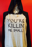 You're Killin' Me Smalls Hooded Oversized Baseball Raglan