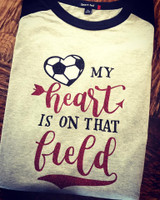 My Heart Is On That Field Soccer Tee