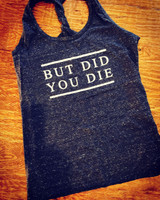 But Did You Die Cosmic Twist Back Tank