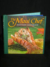 The Maui Chef Seafood Cookbook