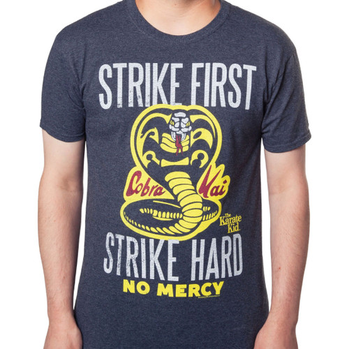 Karate Kid Strike First, Strike Hard, No Mercy Tee