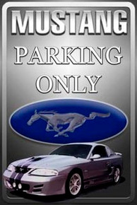 Ford Mustang Parking Only Sign