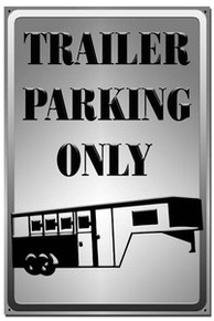 "Trailer Parking Only Sign 12"" x 18"" High Gloss Aluminum"