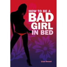 HOW TO BE A BAD GIRL IN BED (NET)
