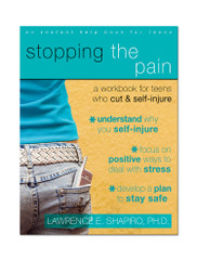 Stopping the Pain: A Workbook for Teens Who Cut & Self Injure