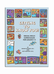 Getting to Know You!: A Social Skills Curriculum for Grades 1-3