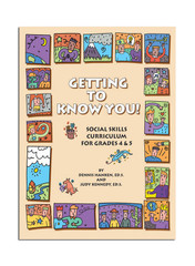 Getting to Know You!: A Social Skills Curriculum for Grades 4-5