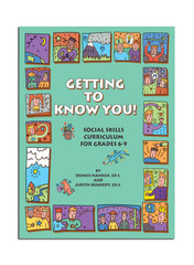 Getting to Know You!: A Social Skills Curriculum for Grades 6-9