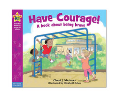 Have Courage! - Being the Best Me! Series
