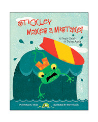 Stickley Makes a Mistake! A Frog's Guide to Trying Again