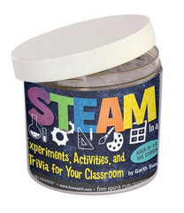 STEAM in a Jar: Experiments, Activities, and Trivia for Your Classroom